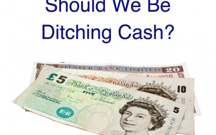 Should We Be Ditching Cash?